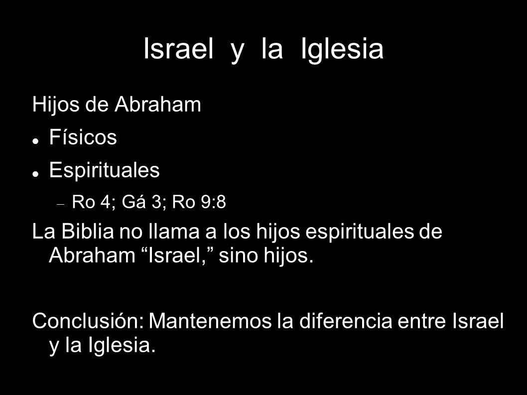 Israel y la Iglesia Hijos de Abraham Físicos Espirituales