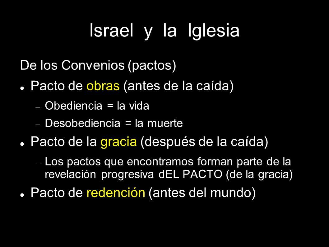 Israel y la Iglesia De los Convenios (pactos)