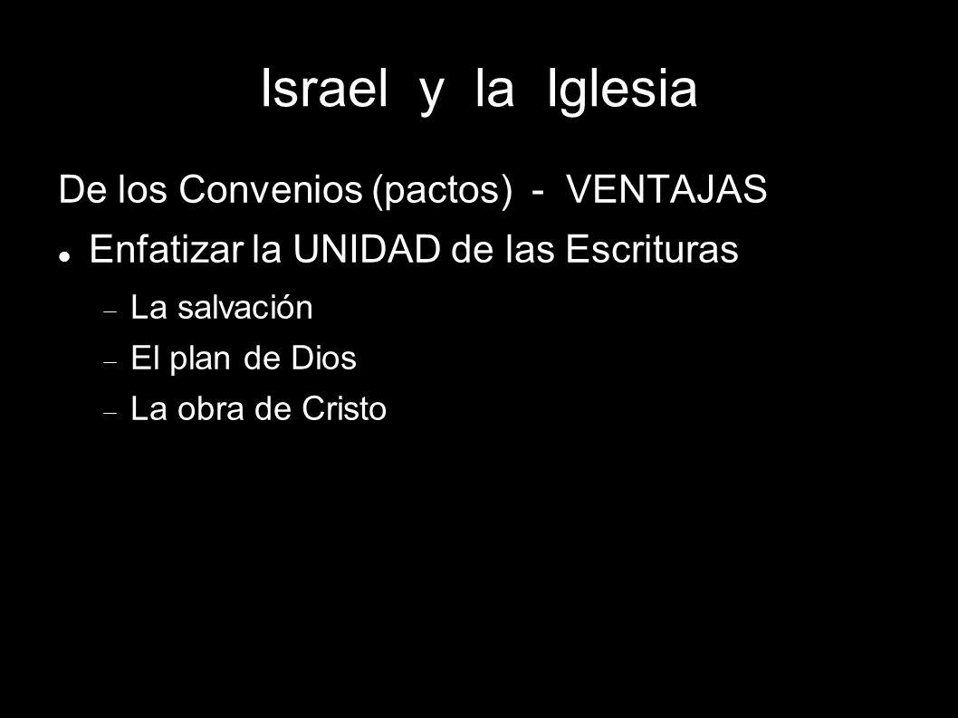 Israel y la Iglesia De los Convenios (pactos) - VENTAJAS