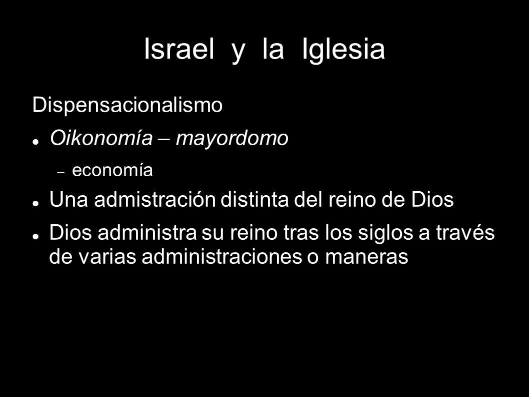 Israel y la Iglesia Dispensacionalismo Oikonomía – mayordomo