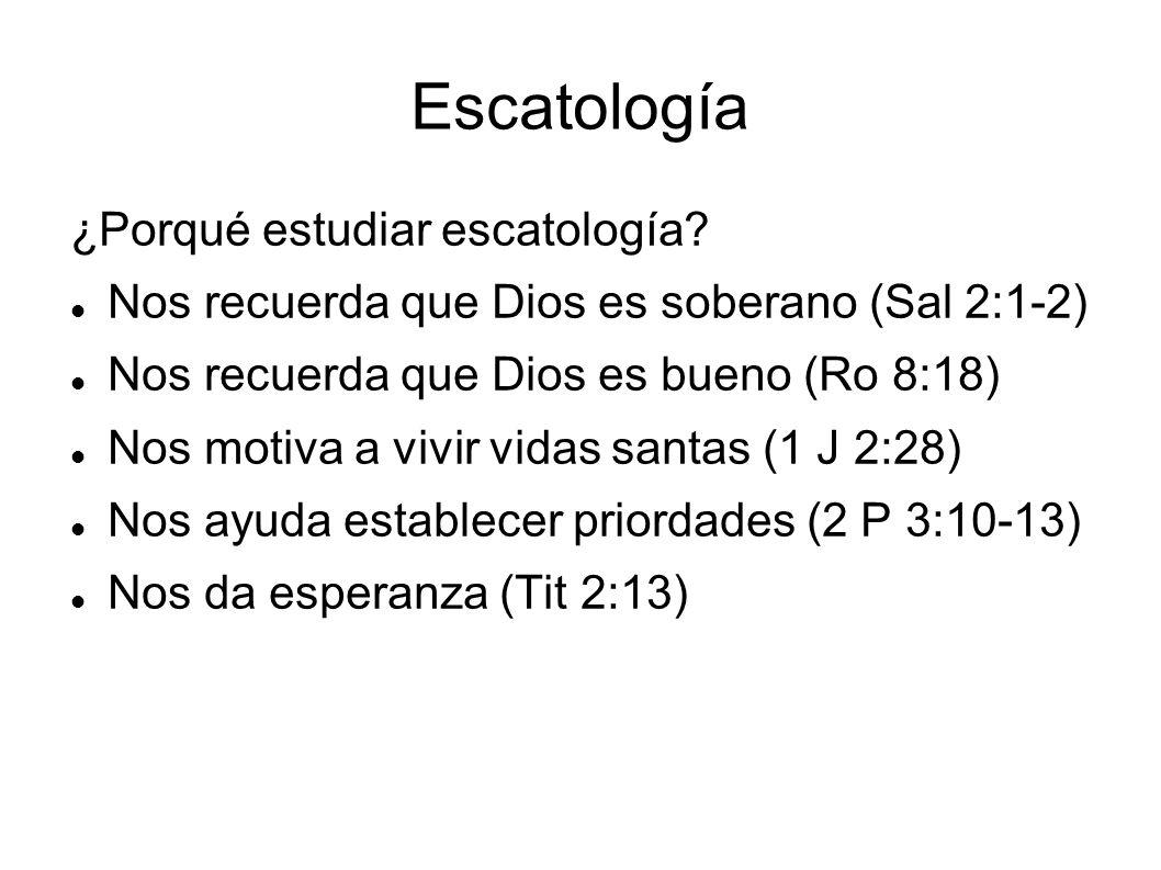 Escatología ¿Porqué estudiar escatología