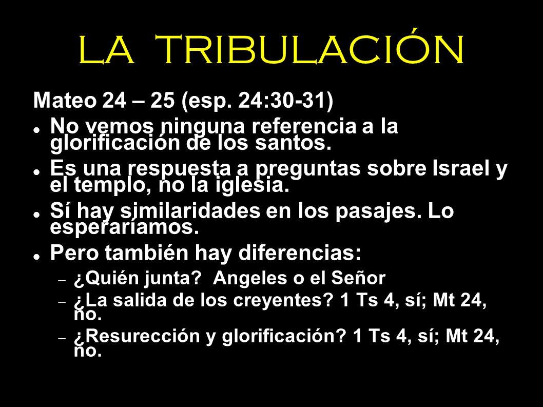 LA TRIBULACIÓN Mateo 24 – 25 (esp. 24:30-31)