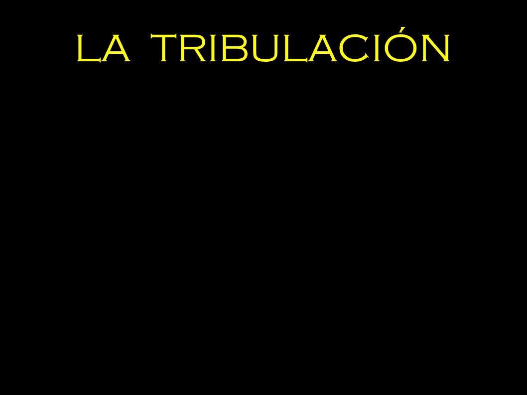 LA TRIBULACIÓN