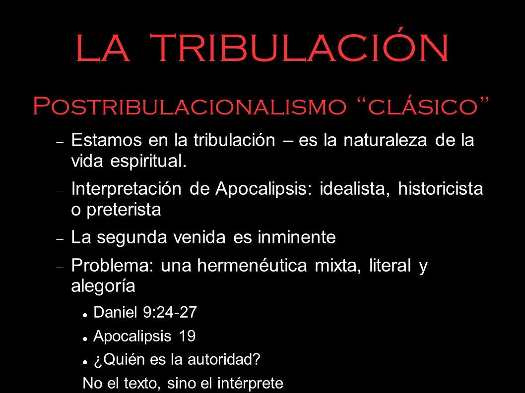 LA TRIBULACIÓN Postribulacionalismo clásico