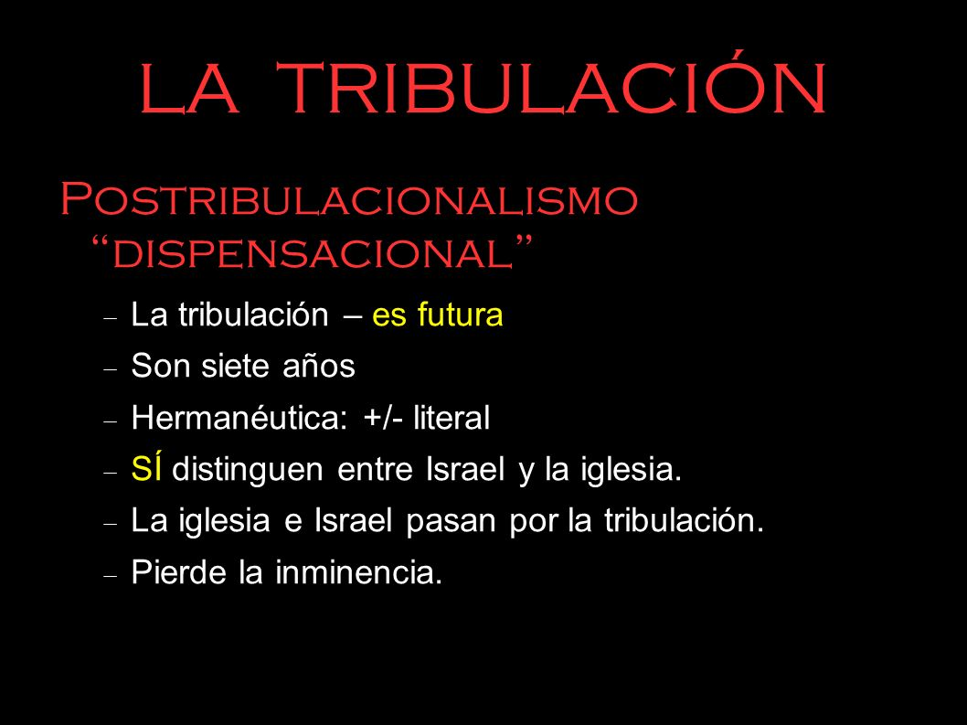 LA TRIBULACIÓN Postribulacionalismo dispensacional