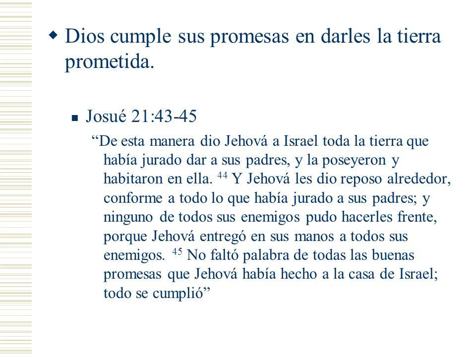 Dios cumple sus promesas en darles la tierra prometida.