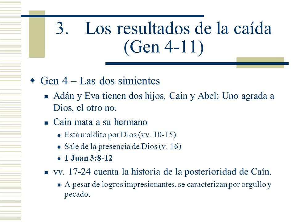 3. Los resultados de la caída (Gen 4-11)
