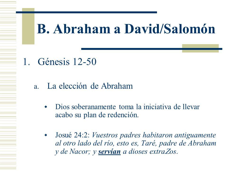B. Abraham a David/Salomón