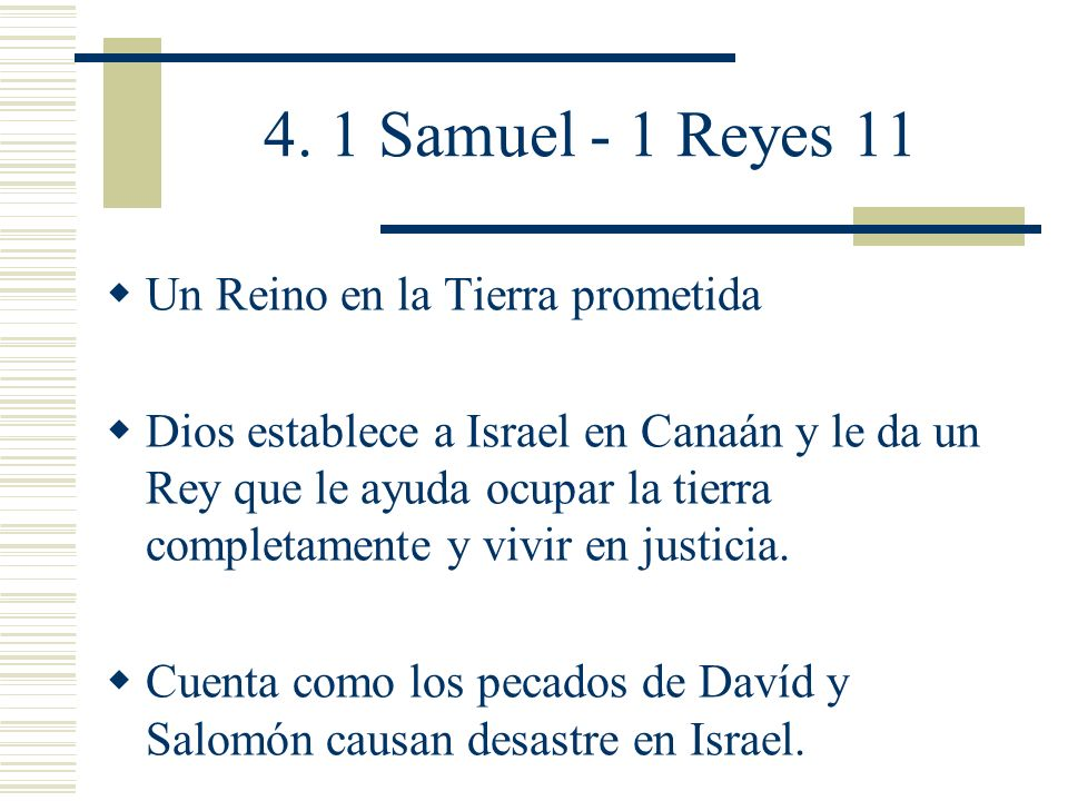 4. 1 Samuel - 1 Reyes 11 Un Reino en la Tierra prometida
