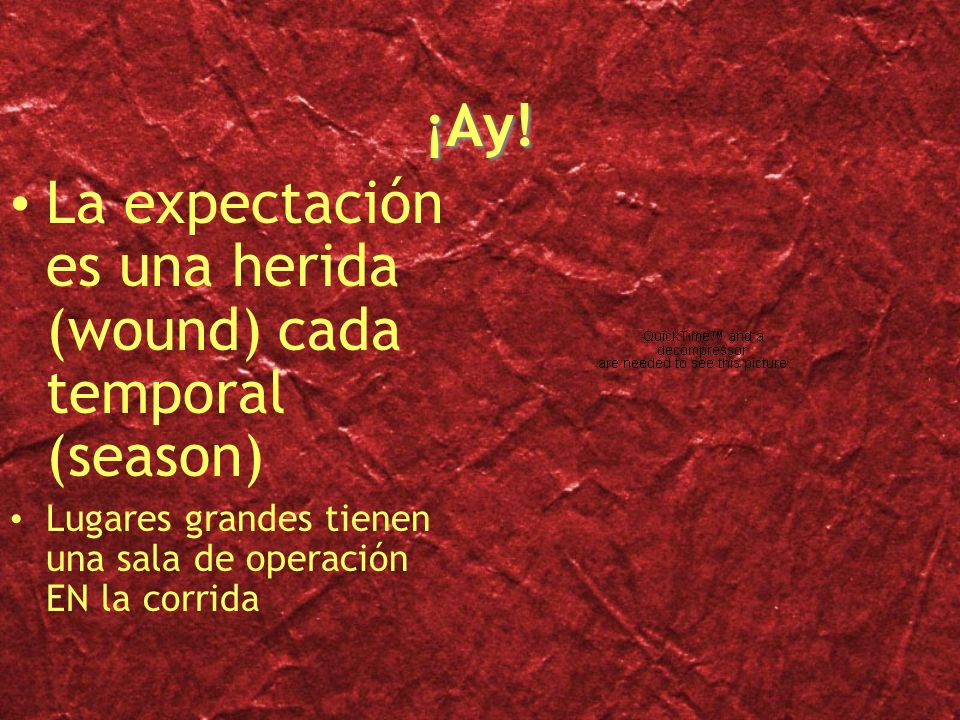 La expectación es una herida (wound) cada temporal (season)