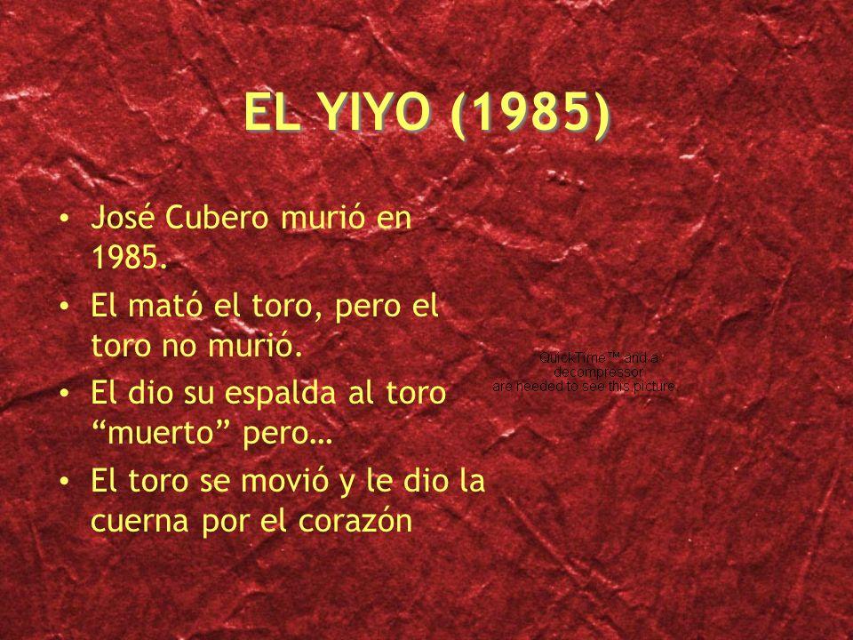EL YIYO (1985) José Cubero murió en 1985.