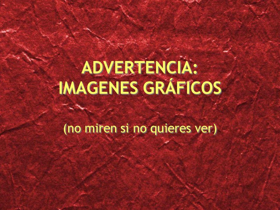 ADVERTENCIA: IMAGENES GRÁFICOS