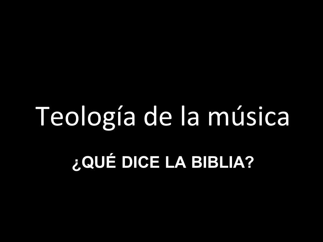Teología de la música ¿Qué dice la biblia