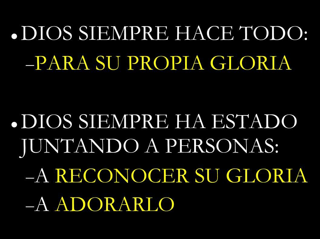 DIOS SIEMPRE HACE TODO: