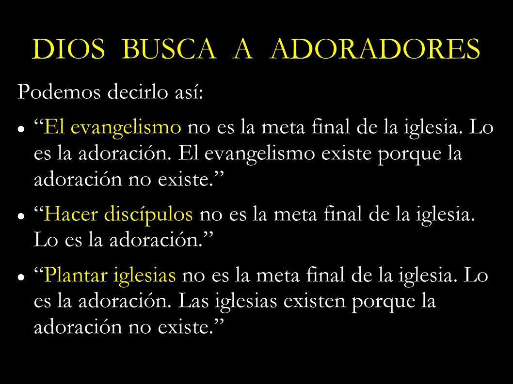 DIOS BUSCA A ADORADORES
