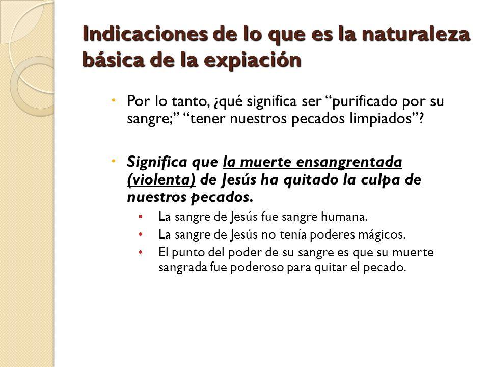 Indicaciones de lo que es la naturaleza básica de la expiación
