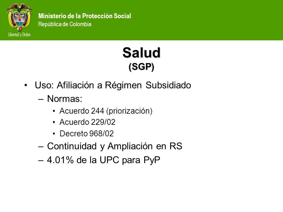 Salud (SGP) Uso: Afiliación a Régimen Subsidiado Normas: