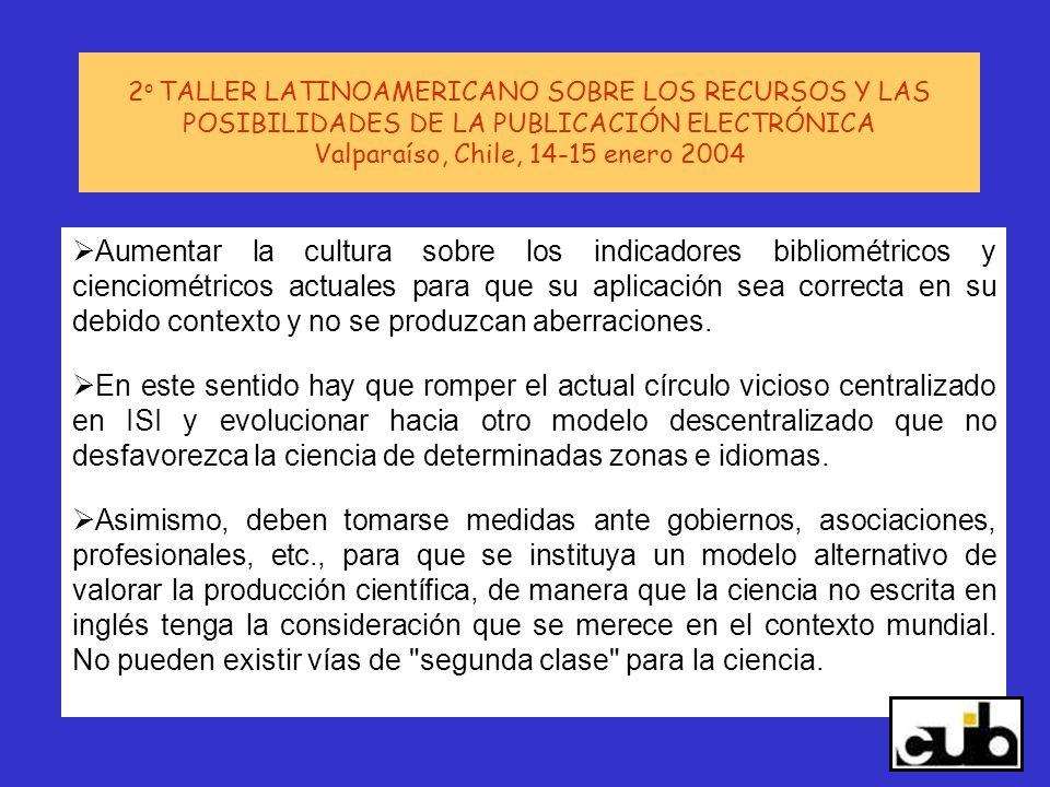 2o TALLER LATINOAMERICANO SOBRE LOS RECURSOS Y LAS POSIBILIDADES DE LA PUBLICACIÓN ELECTRÓNICA Valparaíso, Chile, 14-15 enero 2004