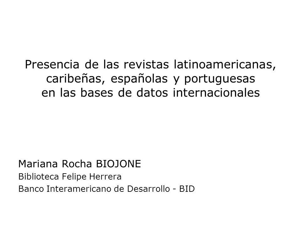 Presencia de las revistas latinoamericanas, caribeñas, españolas y portuguesas en las bases de datos internacionales