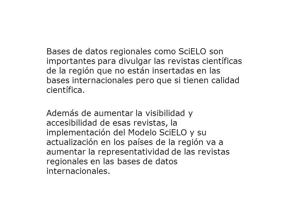 Bases de datos regionales como SciELO son importantes para divulgar las revistas científicas de la región que no están insertadas en las bases internacionales pero que si tienen calidad científica.