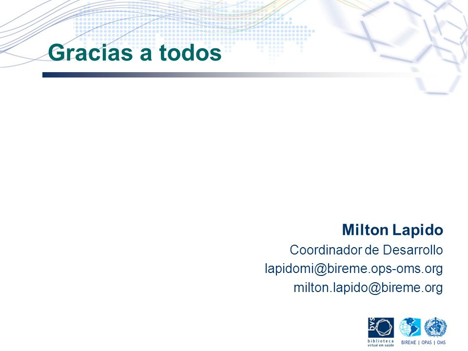 Gracias a todos Milton Lapido Coordinador de Desarrollo