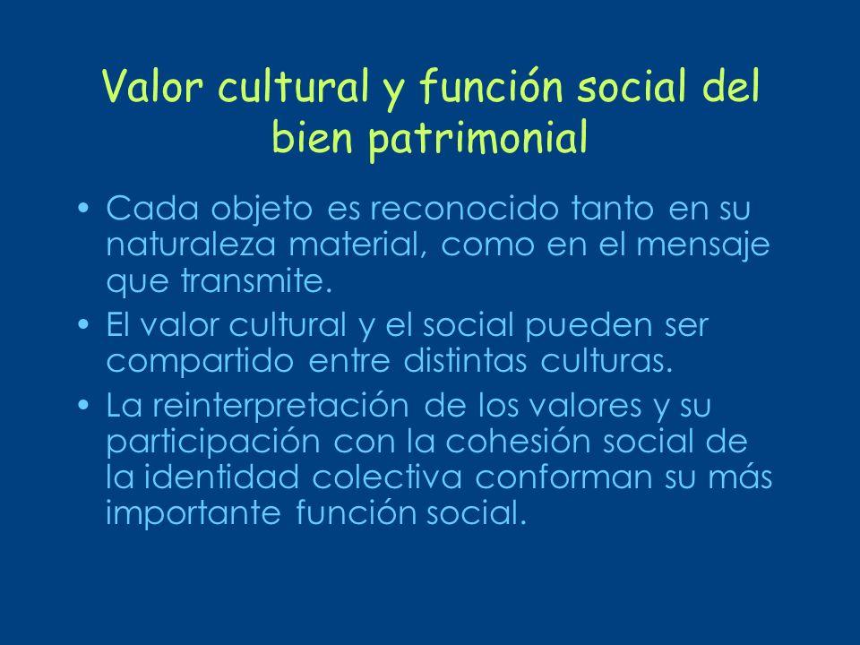 Valor cultural y función social del bien patrimonial