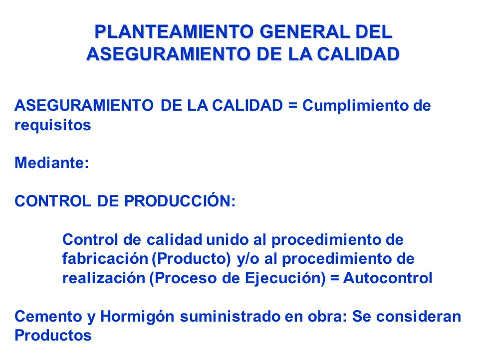 PLANTEAMIENTO GENERAL DEL ASEGURAMIENTO DE LA CALIDAD