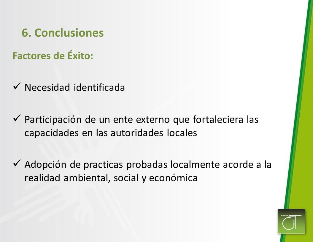 6. Conclusiones Factores de Éxito: Necesidad identificada
