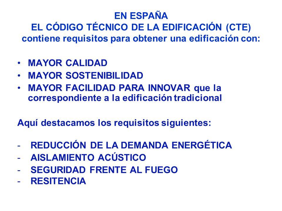 EN ESPAÑA EL CÓDIGO TÉCNICO DE LA EDIFICACIÓN (CTE) contiene requisitos para obtener una edificación con:
