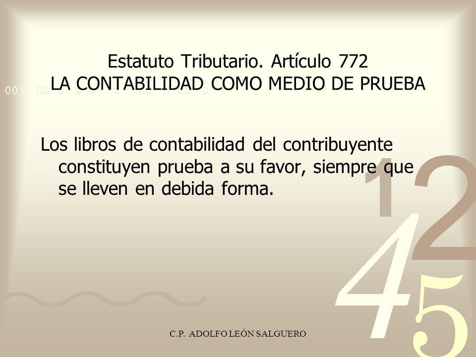 Estatuto Tributario. Artículo 772 LA CONTABILIDAD COMO MEDIO DE PRUEBA