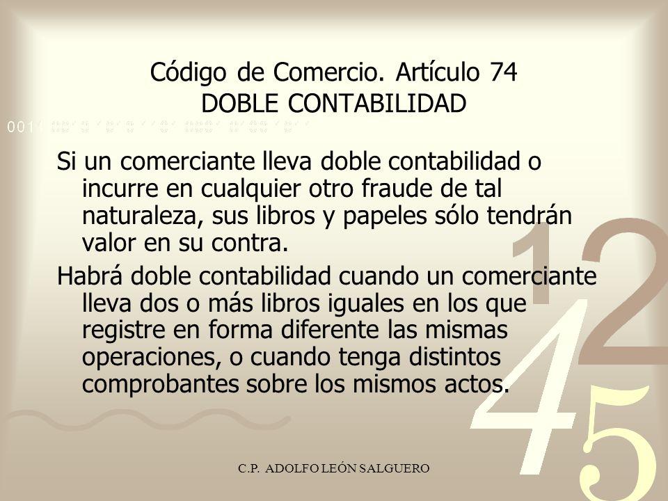 Código de Comercio. Artículo 74 DOBLE CONTABILIDAD