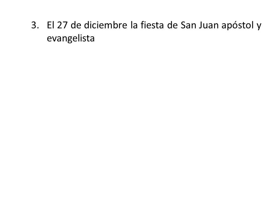El 27 de diciembre la fiesta de San Juan apóstol y evangelista