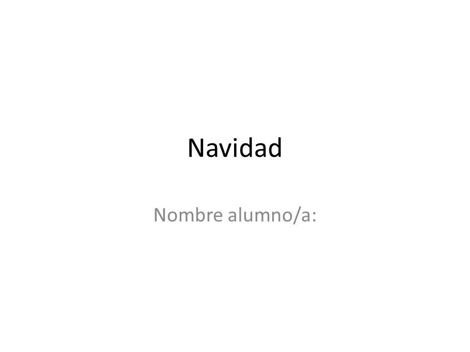 Navidad Nombre alumno/a: