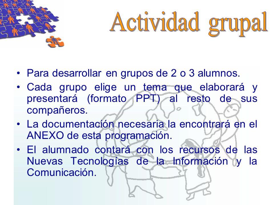 Actividad grupal Para desarrollar en grupos de 2 o 3 alumnos.