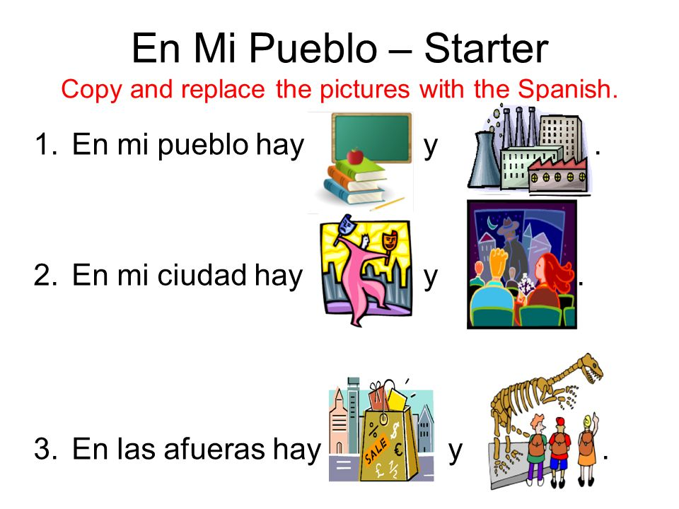 En Mi Pueblo – Starter Copy and replace the pictures with the Spanish.