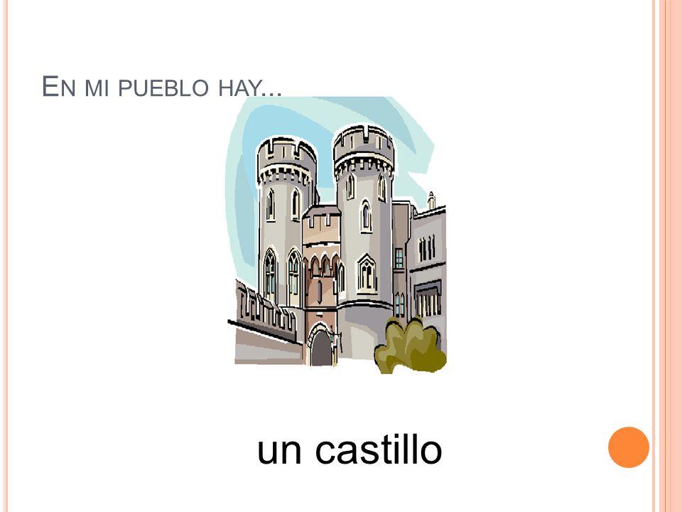 En mi pueblo hay... un castillo