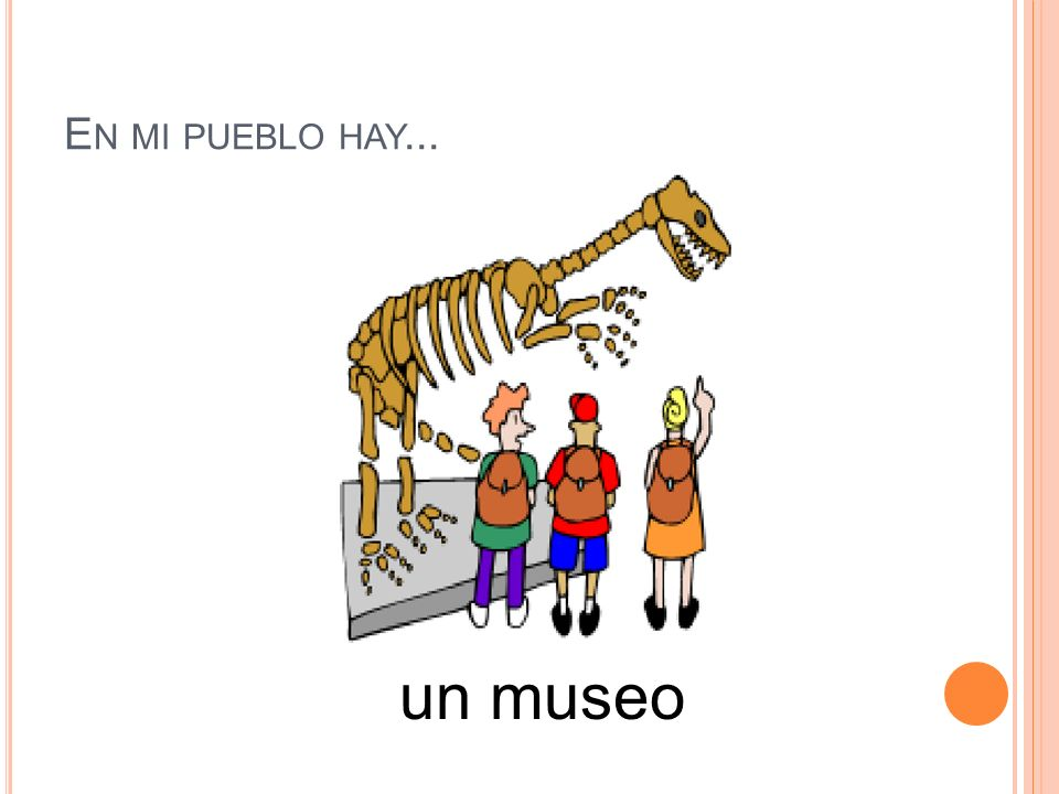 En mi pueblo hay... un museo