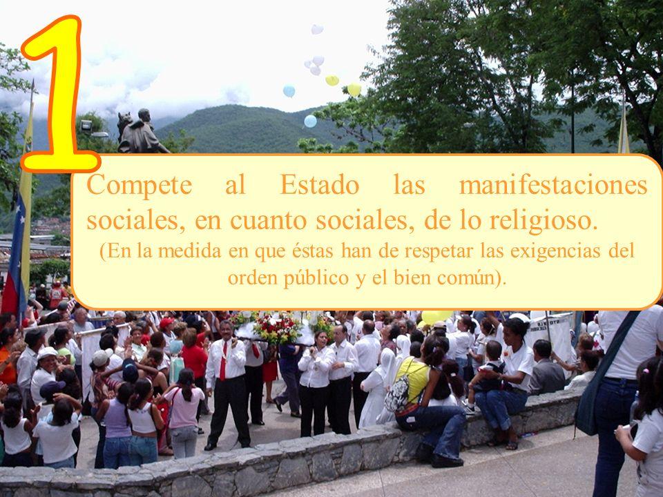 1 Compete al Estado las manifestaciones sociales, en cuanto sociales, de lo religioso.
