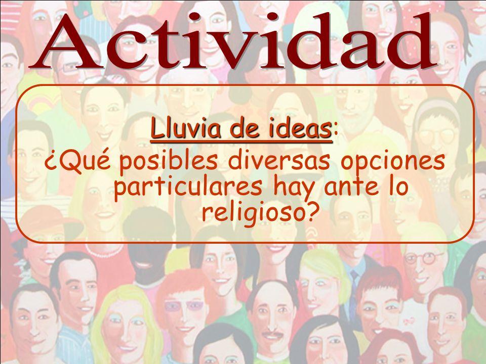 ¿Qué posibles diversas opciones particulares hay ante lo religioso