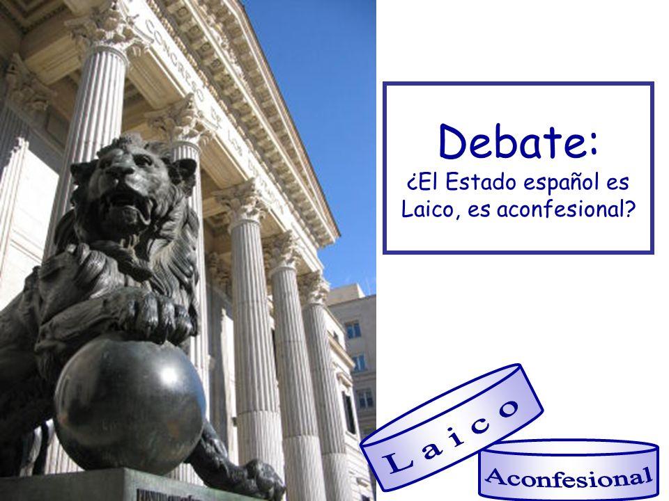 Debate: ¿El Estado español es Laico, es aconfesional