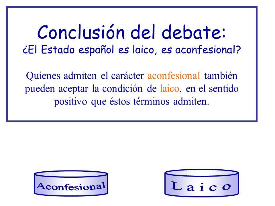 Conclusión del debate: ¿El Estado español es laico, es aconfesional
