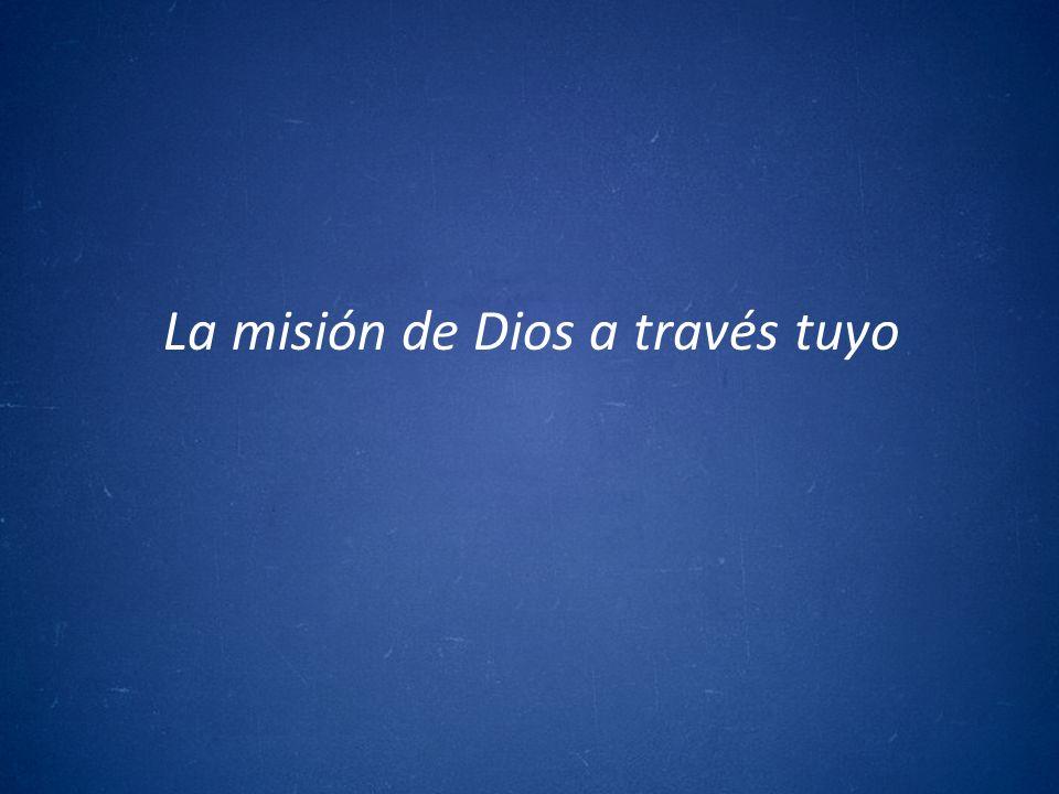 La misión de Dios a través tuyo