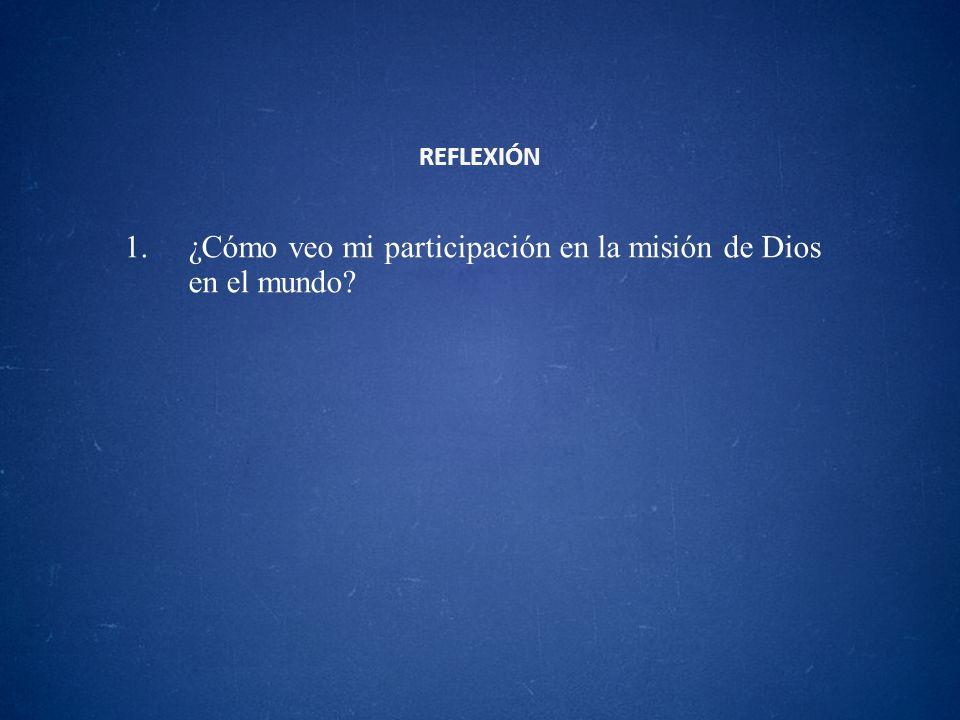 ¿Cómo veo mi participación en la misión de Dios en el mundo