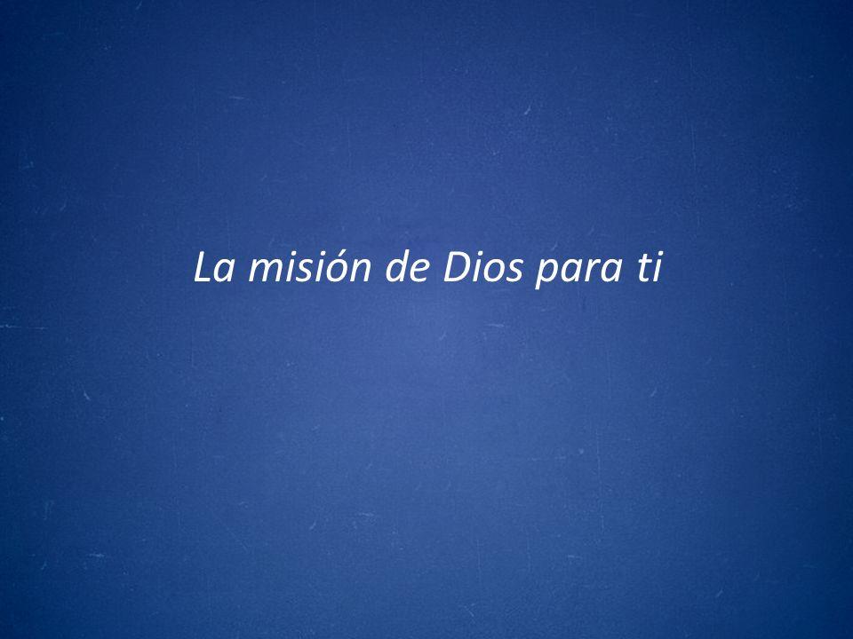 La misión de Dios para ti
