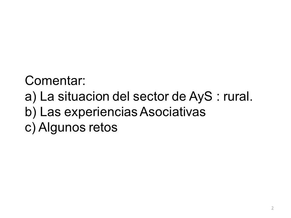 Comentar: a) La situacion del sector de AyS : rural