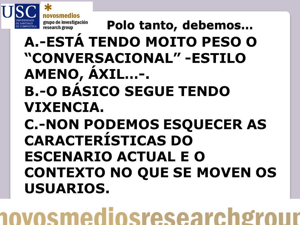 A.-ESTÁ TENDO MOITO PESO O CONVERSACIONAL -ESTILO AMENO, ÁXIL…-.