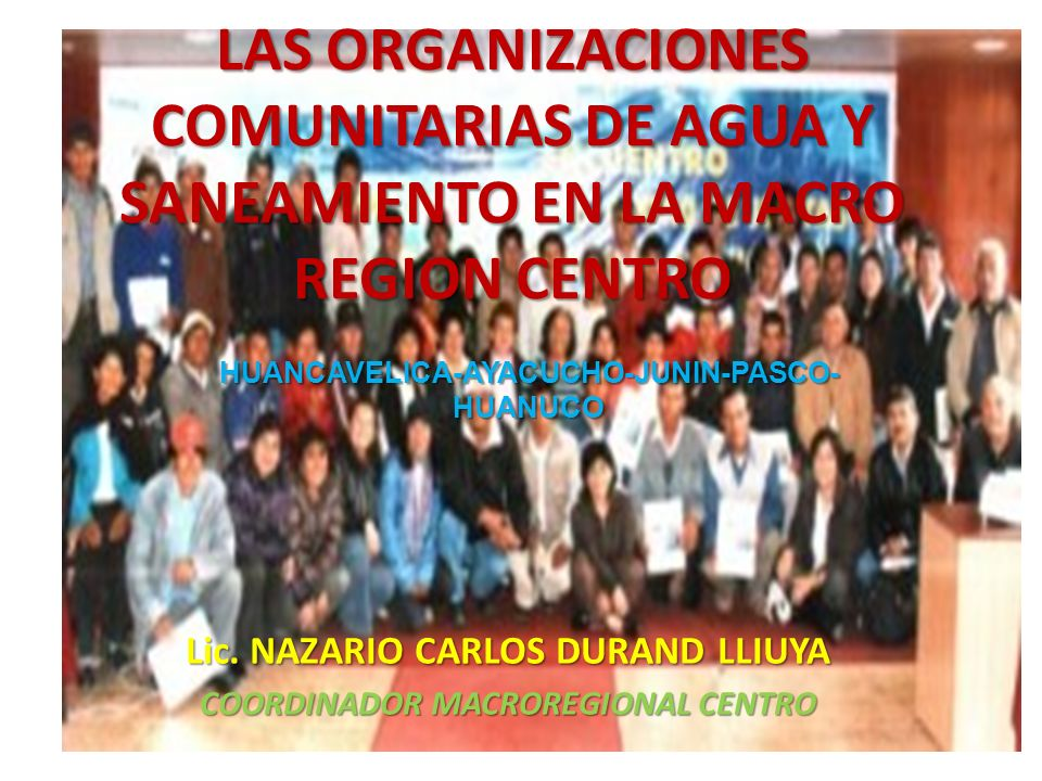 Lic. NAZARIO CARLOS DURAND LLIUYA COORDINADOR MACROREGIONAL CENTRO