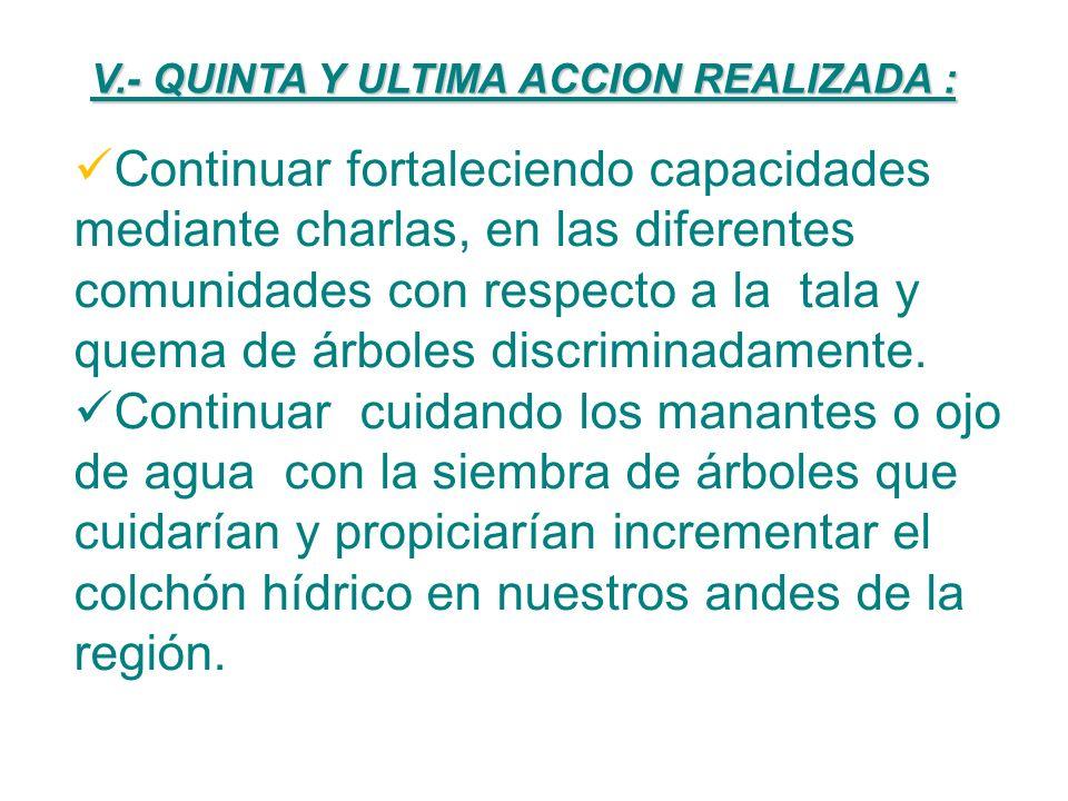 V.- QUINTA Y ULTIMA ACCION REALIZADA :