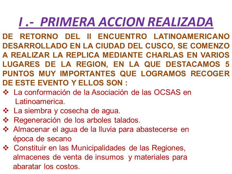 I .- PRIMERA ACCION REALIZADA