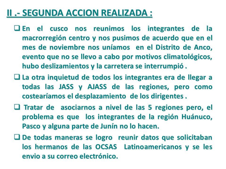II .- SEGUNDA ACCION REALIZADA :